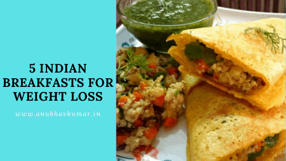indian breakfasts for weight loss